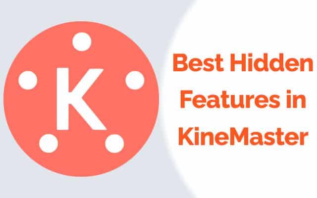 Best Hidden Features in KineMaster