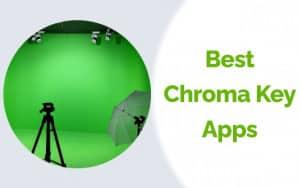 Best Chroma Key Apps