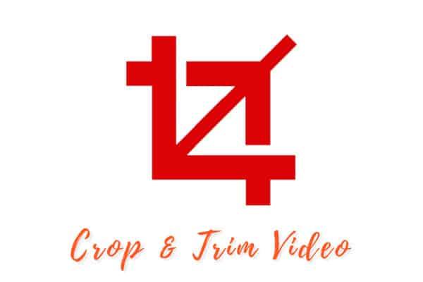 Crop & Trim Video
