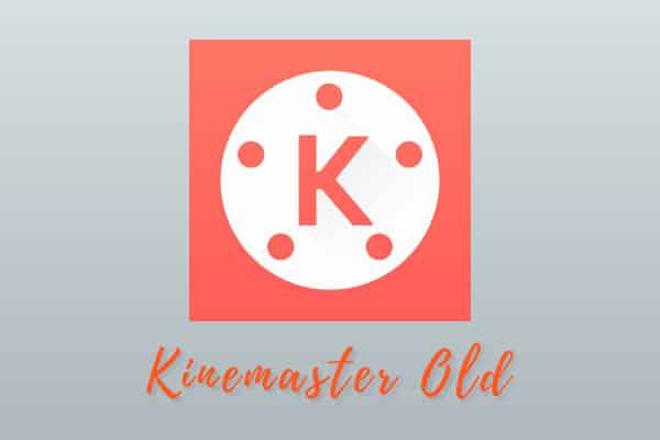 KineMaster Old Versions
