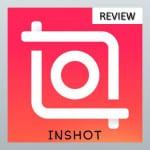 Inshot Review